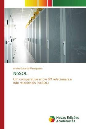 NoSQL : Um comparativo entre BD relacionais e não relacionais (noSQL)