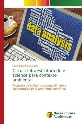 Cirrus: infraestrutura de e-science para contexto ambiental - Proposta de trabalho compartilhado e colaborativo para ambiente científico - Guarienti, César Eduardo
