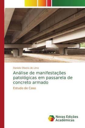 Análise de manifestações patológicas em passarela de concreto armado - Estudo de Caso - Oliveira de Lima, Daniela