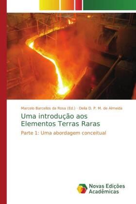 Uma introdução aos Elementos Terras Raras - Parte 1: Uma abordagem conceitual - M. de Almeida, Delia D. P. / Barcellos da Rosa, Marcelo (Hrsg.)
