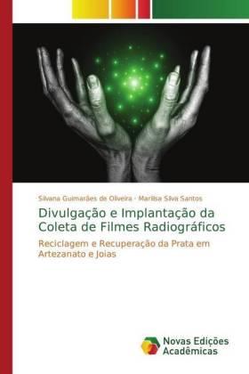 Divulgação e Implantação da Coleta de Filmes Radiográficos - Reciclagem e Recuperação da Prata em Artezanato e Joias