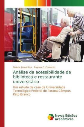 Análise da acessibilidade da biblioteca e restaurante universitário Um estudo de caso da Universidade Tecnológica Federal do Paraná Câmpus Pato Branco