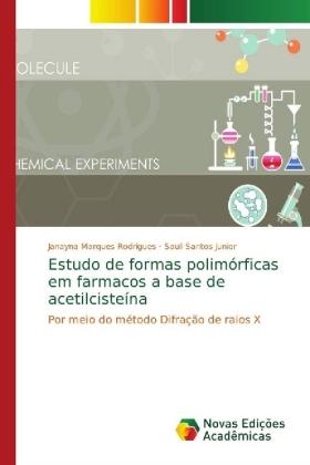 Estudo de formas polimórficas em farmacos a base de acetilcisteína - Por meio do método Difração de raios X