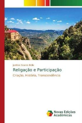 Religação e Participação : Criação, História, Transcendência