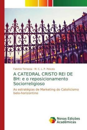 A CATEDRAL CRISTO REI DE BH: e o reposicionamento Sociorreligioso