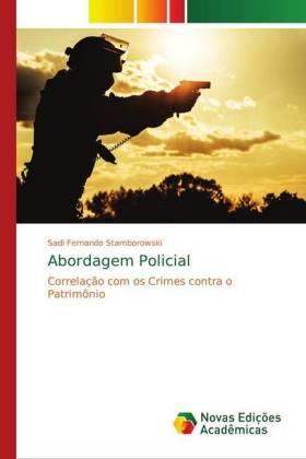 Abordagem Policial - Correlação com os Crimes contra o Patrimônio - Stamborowski, Sadi Fernando