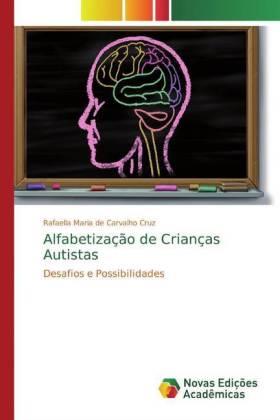 Alfabetização de Crianças Autistas - Desafios e Possibilidades - de Carvalho Cruz, Rafaella Maria
