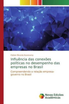 Influência das conexões políticas no desempenho das empresas no Brasil: Compreendendo a relação empresa-governo no Brasil