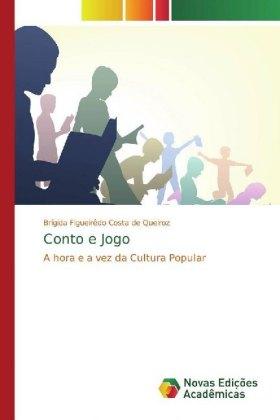 Conto e Jogo - A hora e a vez da Cultura Popular - Figueirêdo Costa de Queiroz, Brígida