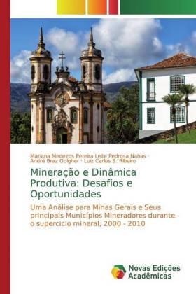 Mineração e Dinâmica Produtiva: Desafios e Oportunidades: Uma Análise para Minas Gerais e Seus principais Municípios Mineradores durante o superciclo mineral, 2000 - 2010