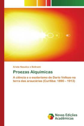 Proezas Alquímicas - A ciência e o esoterismo de Dario Vellozo na terra das araucárias (Curitiba: 1890 - 1913) - Nasulicz e Beltrami, Ariete