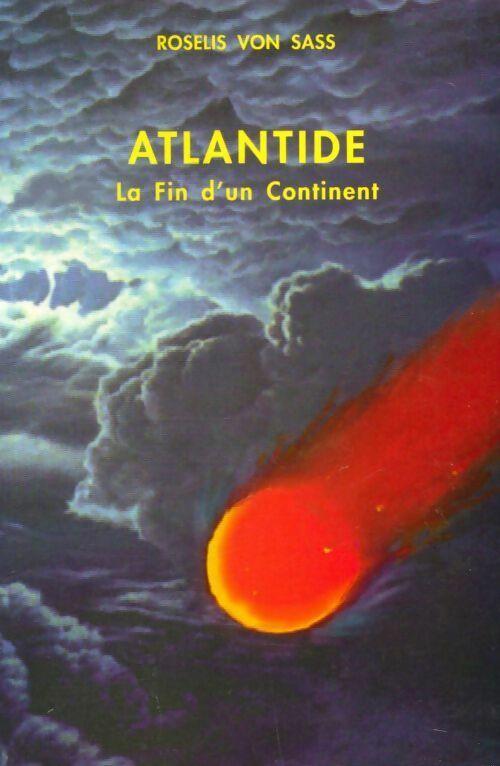 Atlantide. La fin do un continent - Roselis Von Sass