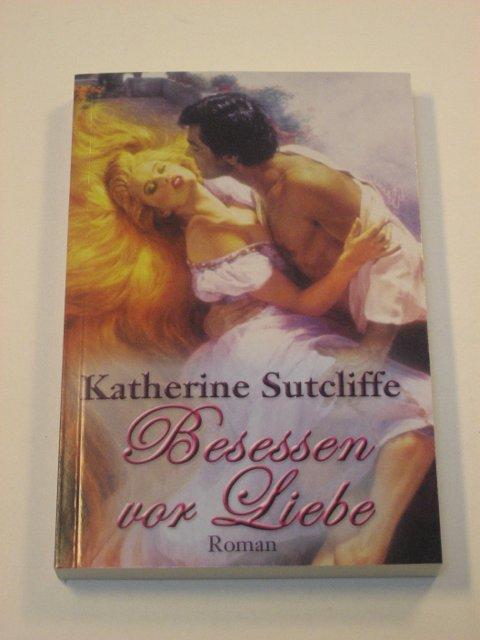 Katherine Sutcliffe: Besessen vor Liebe